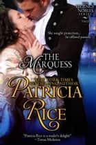 The Marquess (Regency Nobles Series, Book 2) ebook by Patricia Rice