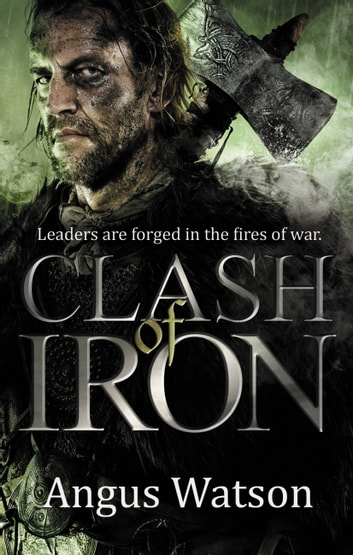 Clash of Iron ebook by Angus Watson
