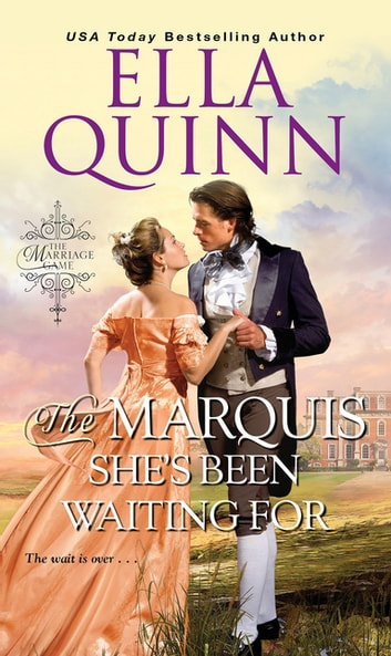 The Marquis She's Been Waiting For eBook by Ella Quinn