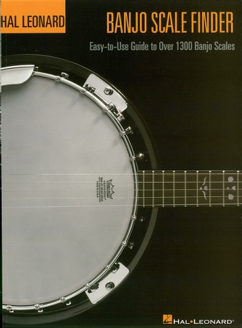 Banjo Scale Finder - 9 inch. x 12 inch. - Easy-to-Use Guide to Over 1,300 Banjo Scales ebook by Chad Johnson