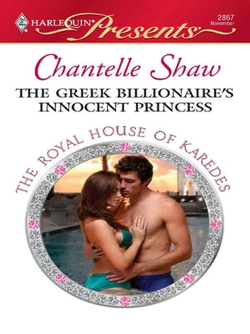 The Greek Billionaire's Innocent Princess ebook by Chantelle Shaw