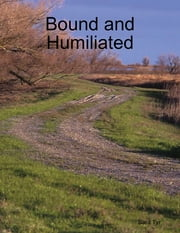Bound and Humiliated ebook by Sara Tyr