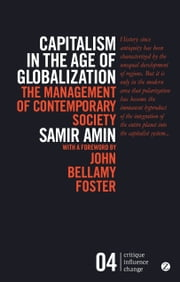 Capitalism in the Age of Globalization - The Management of Contemporary Society ebook by Samir Amin,John Bellamy Foster