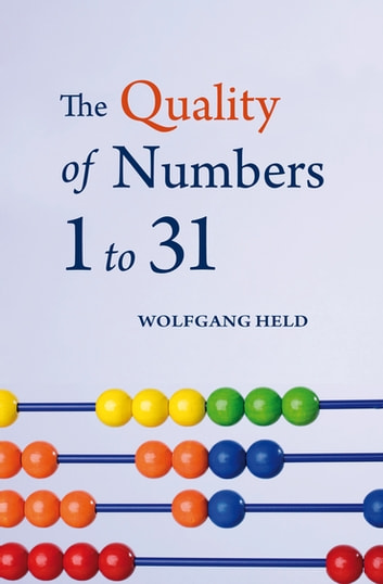 The Quality of Numbers 1-31 ebook by Wolfgang Held