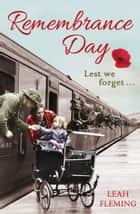 Remembrance Day 電子書 by Leah Fleming