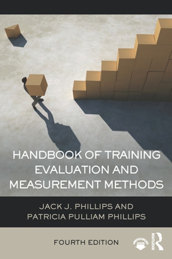 Handbook of Training Evaluation and Measurement Methods ebook by Jack J. Phillips,Patricia Pulliam Phillips
