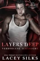 Layers Deep: Verborgene Sehnsucht ebook by Lacey Silks