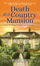 Death at a Country Mansion - A Smart British Mystery with a Surprising Twist ebook by Louise R. Innes