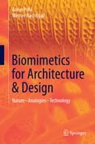 Biomimetics for Architecture & Design ebook by Göran Pohl,Werner Nachtigall
