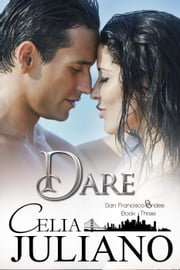 Dare - San Francisco Brides, #3 ebook by Celia Juliano