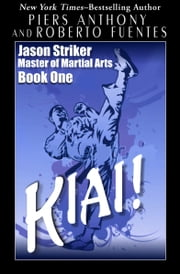 Kiai! ebook by Piers Anthony, Roberto Fuentes