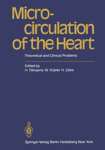 Microcirculation of the Heart - Theoretical and Clinical Problems ebook by