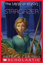 The Land of Elyon #4: Stargazer ebook by Patrick Carman