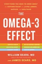 The Omega-3 Effect ebook by William Sears,James Sears