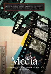 The New Encyclopedia of Southern Culture - Volume 18: Media ebook by Allison Graham,Sharon Monteith