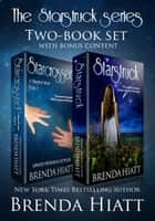 The Starstruck Series Two-Book Set - Starstruck & Starcrossed plus Bonus Content eBook par Brenda Hiatt