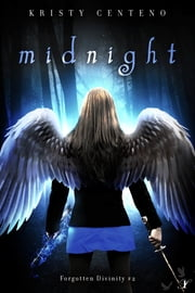 Midnight - Forgotten Divinity #2 ebook by Kristy Centeno