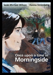 Once Upon A Time in Morningside ebook by Wilson Sean Michael