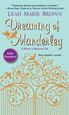 Dreaming of Manderley (Kobo Exclusive) - A Riches to Romance Tale ebook by Leah Marie Brown