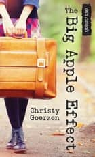 The Big Apple Effect ebook by Christy Goerzen