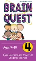 Brain Quest Grade 4, revised 4th edition - 1,500 Questions and Answers to Challenge the Mind ebook by Chris Welles Feder, Susan Bishay