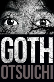 Goth, Vol. 1 ebook by Otsuichi