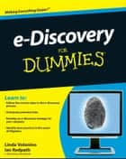 e-Discovery For Dummies ebook by Ian Redpath, Carol Pollard