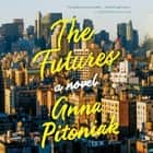The Futures audiobook by Anna Pitoniak
