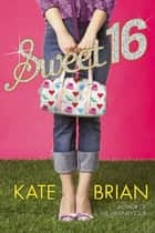 Sweet 16 ebook by Kate Brian
