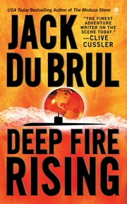 Deep Fire Rising ebook by Jack Du Brul
