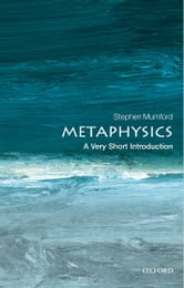 Metaphysics: A Very Short Introduction ebook by Stephen Mumford