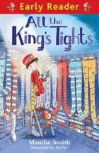 All the King's Tights ebook by Maudie Smith, Ali Pye