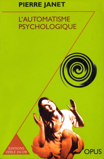 L' Automatisme psychologique eBook by Pierre Janet