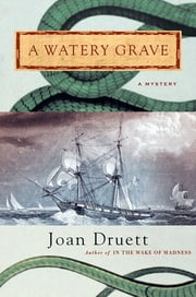 A Watery Grave ebook by Joan Druett