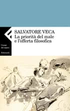 La priorità del male ebook by Salvatore Veca