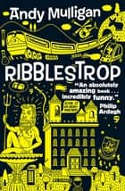 Ribblestrop ebook by Andy Mulligan
