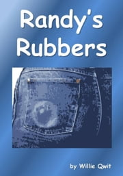 Randy's Rubbers ebook by Willie Qwit