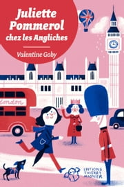 Juliette Pommerol chez les Angliches ebook by Valentine Goby