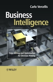 Business Intelligence - Data Mining and Optimization for Decision Making ebook by Carlo Vercellis