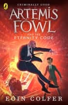 Artemis Fowl and the Eternity Code ebook by Eoin Colfer