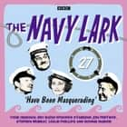 The Navy Lark, Volume 27 - Have Been Masquerading audiobook by Lawrie Wyman