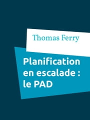 Planification en escalade : le PAD - 1ère partie ebook by Thomas Ferry