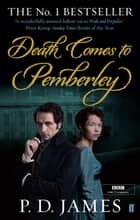 Death Comes to Pemberley - Enhanced Edition eBook by P. D. James