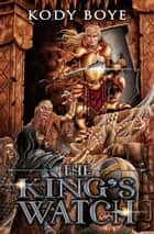 The King's Watch - The Adventures of Carmen Delarosa, #2 ebook by Kody Boye