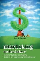Marketing Calculator ebook by Guy R.  Powell