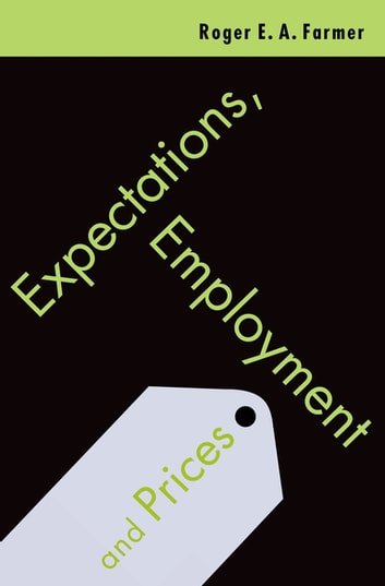 Expectations, Employment and Prices ebook by Roger Farmer