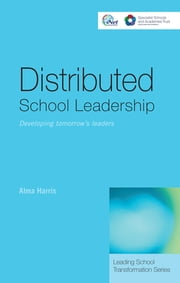 Distributed School Leadership - Developing Tomorrow's Leaders ebook by Alma Harris