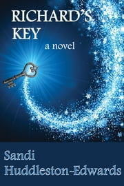 Richard's Key - a novel ebook by Sandi Huddleston-Edwards