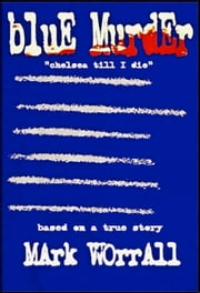 Blue Murder Chelsea Till I Die ebook by Mark Worrall