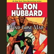 Wind-Gone-Mad audiobook by L. Ron Hubbard